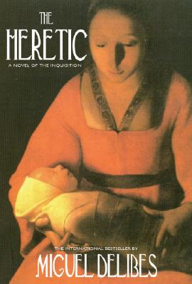 The Heretic: A Novel of the Inquisition - Delibes, Miguel, Professor