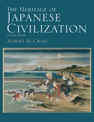 The Heritage of Japanese Civilization - Craig, Albert M, Professor