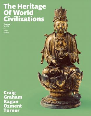 The Heritage of World Civilizations: Volume 1 - Craig, Albert M., and Graham, William A., and Kagan, Donald M.