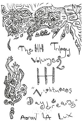 The Hh Trilogy Volume 2: Nightmares & Daydreams - Lux, Aaron La, and Steadman, Solomon (Editor)