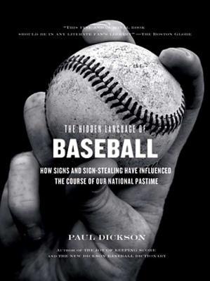 The Hidden Language of Baseball - Dickson, Paul, Mr.