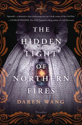 The Hidden Light of Northern Fires - Wang, Daren