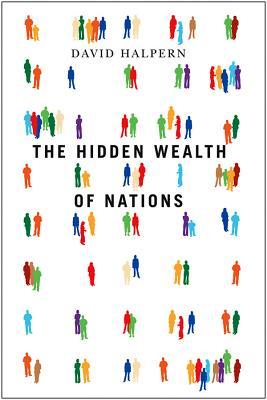 The Hidden Wealth of Nations - Halpern, David, Dr.