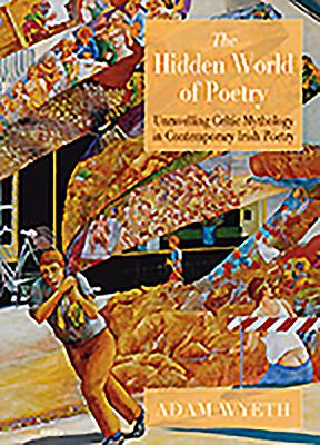 The Hidden World of Poetry - Wyeth, Adam