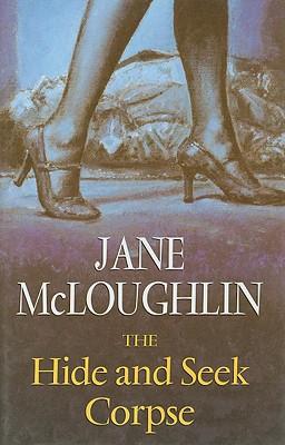 The Hide and Seek Corpse - McLoughlin, Jane