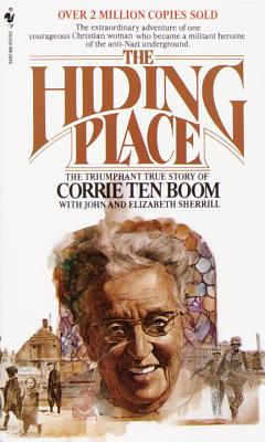 The Hiding Place: The Triumphant True Story of Corrie Ten Boom - Ten Boom, Corrie, and Sherrill, John