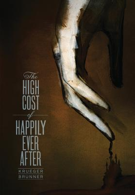 The High Cost of Happily Ever After - Krueger, Jim
