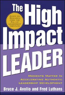 The High Impact Leader - Avolio, Bruce J, and Luthans, Fred