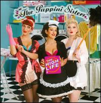 The High Life - The Puppini Sisters