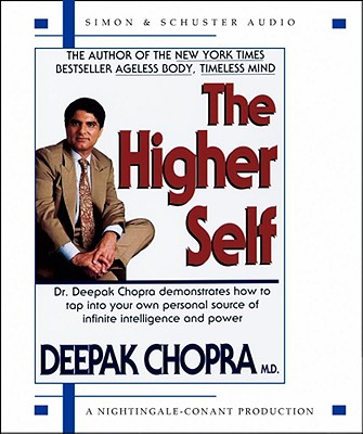 The Higher Self - Chopra, Deepak, M D