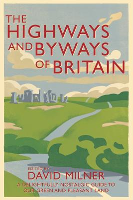 The Highways and Byways of Britain - Milner, David