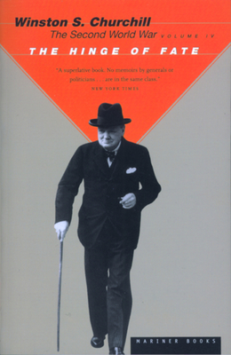 The Hinge of Fate - Churchill, Winston S, Sir, and Keegan, John (Foreword by)