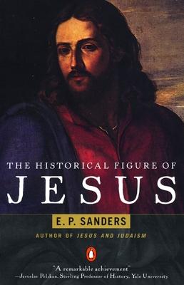 The Historical Figure of Jesus - Sanders, E P