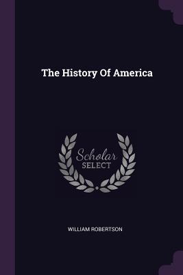 The History of America - Robertson, William