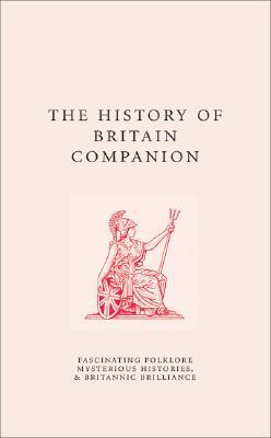 The History of Britain Companion - Swinnerton, Jo