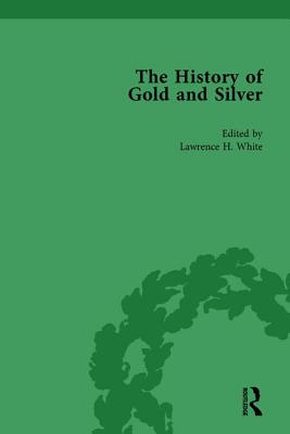 The History of Gold and Silver Vol 3 - White, Lawrence H