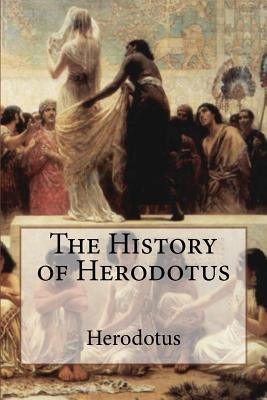 The History of Herodotus - Herodotus, and Macaulay, George Campbell (Translated by)