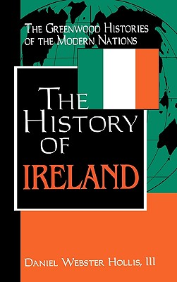 The History of Ireland - Hollis, Daniel Webster III