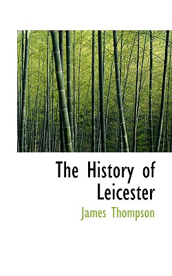 The History of Leicester - Thompson, James, Dr., (da