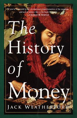 The History of Money - Weatherford, J McIver