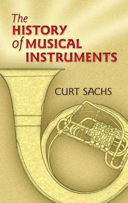 The History of Musical Instruments - Sachs, Curt