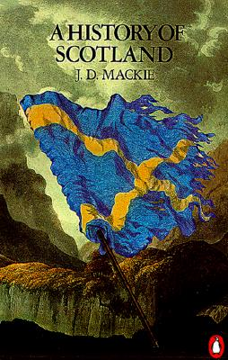 The History of Scotland - Mackie, J D