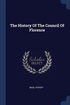 The History of the Council of Florence - Popoff, Basil