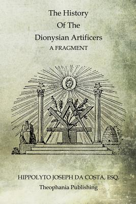 The History of the Dionysian Artificers - Da Costa, Hippolyto Joseph
