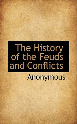 The History of the Feuds and Conflicts - Anonymous