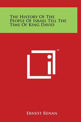 The History of the People of Israel Till the Time of King David - Renan, Ernest