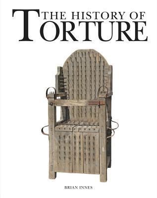 The History of Torture - Innes, Brian