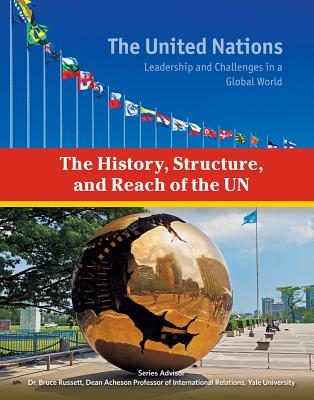 The History, Structure, and Reach of the Un - Docalavich, Heather