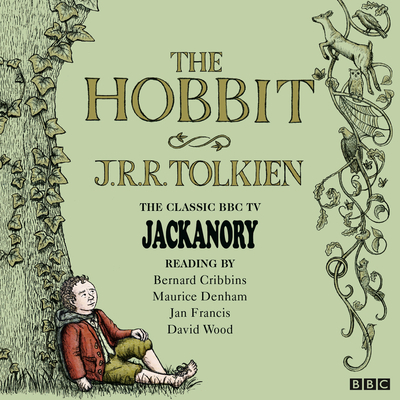 The Hobbit: Jackanory - Tolkien, J. R. R., and Cribbins, Bernard (Read by), and Wood, David (Read by)
