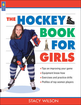 The Hockey Book for Girls - Wilson, Stacy