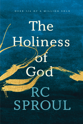 The Holiness of God - Sproul, R C