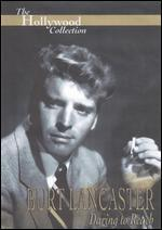 The Hollywood Collection: Burt Lancaster - Daring to Reach