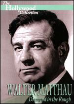 The Hollywood Collection: Walter Matthau - Diamond in the Rough
