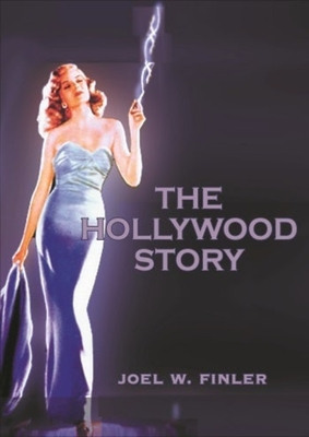 The Hollywood Story - Finler, Joel W, Professor