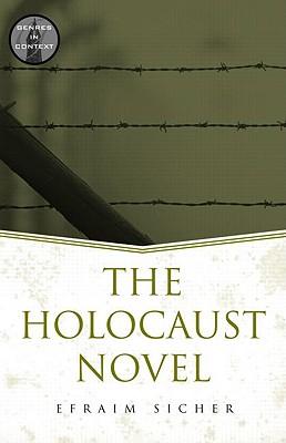 The Holocaust Novel - Sicher, Efraim