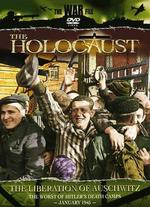 The Holocaust: The Liberation of Auschwitz