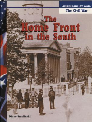 The Home Front in the South - Smolinski, Diane