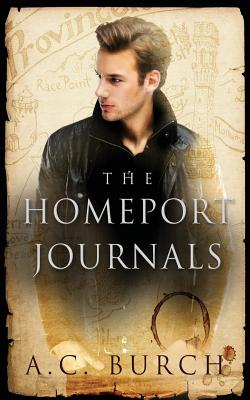 The Homeport Journals, a Provincetown Fantasia - Burch, A C