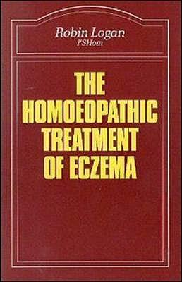 The Homoeopathic Treatment of Eczema - Logan, Robin
