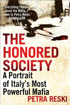 The Honored Society: A Portrait of Italy's Most Powerful Mafia - Reski, Petra