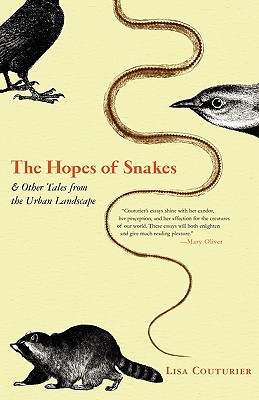 The Hopes of Snakes: And Other Tales from the Urban Landscape - Couturier, Lisa