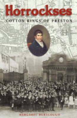 The Horrockses: Cotton Kings of Preston - Burscough, Margaret