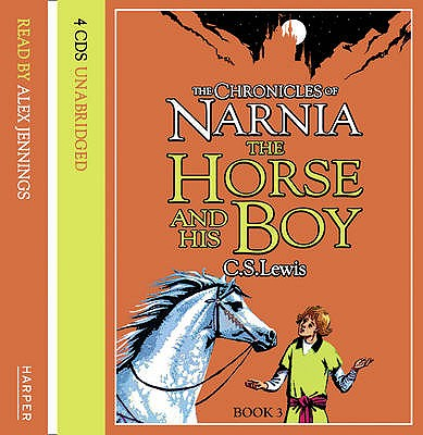 The Horse and His Boy - Lewis, C. S., and Jennings, Alex (Read by)