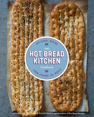 The Hot Bread Kitchen Cookbook: Artisanal Baking from Around the World - Rodriguez, Jessamyn Waldman, and Turshen, Julia