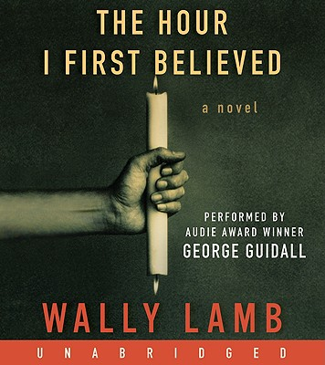 The Hour I First Believed - Lamb, Wally, and Guidall, George (Read by)