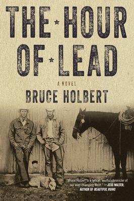 The Hour of Lead - Holbert, Bruce